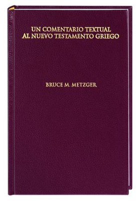 Un Comentario Textual al Nuevo Testamento Griego  (A Textual Commentary on the Greek New Testament)  -