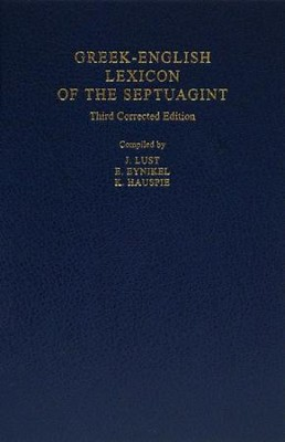 Greek-English Lexicon of the Septuagint, Third Corrected Edition   -     By: J. Lust, E. Eynikel, K. Hauspie