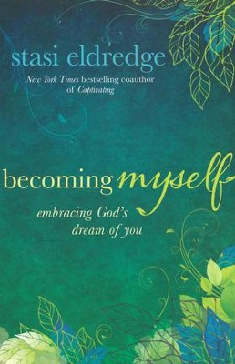 Becoming Myself  -     By: Stasi Eldredge