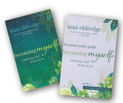 Becoming Myself, Softcover Book and Study Guide  -     By: Stasi Eldredge