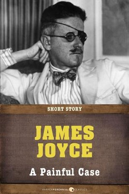 A Painful Case: Short Story - eBook  -     By: James Joyce