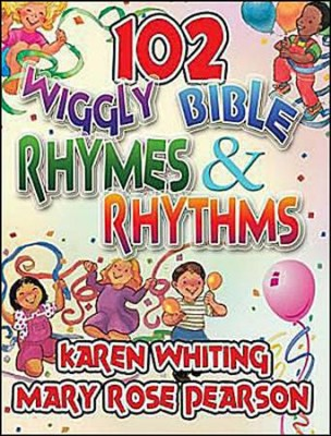 102 Wiggly Bible Rhymes and Rhythms  -     By: Karen Whiting, Mary Rose Pearson