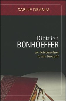 Dietrich Bonhoeffer: An Introduction to His Thought   -     By: Sabine Dramm