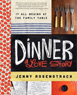 Dinner: A Love Story: It all begins at the family table - eBook  -     By: Jenny Rosenstrach