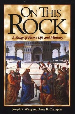 Study of Peter's Life and Ministry   -     By: Joseph S. Wang, Anne B. Crumpler