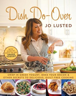 Dish Do-Over: Family Favourites Reinvented - eBook  -     By: Joanne Lusted