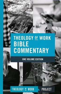 Theology of Work Bible Commentary, One-Volume Edition    -