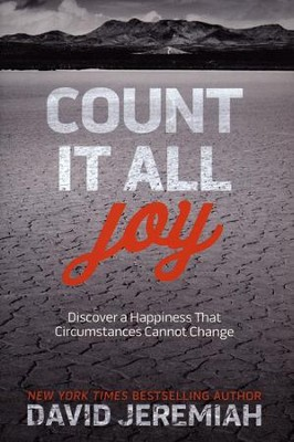 Count It All Joy: Discover a Happiness That Circumstances Cannot Change, repackaged  -     By: David Jeremiah