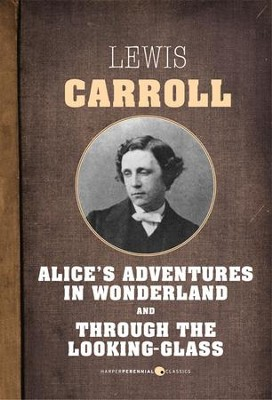 Alice's Adventures in Wonderland/Through the Looking-Glass - eBook  -     By: Lewis Carroll