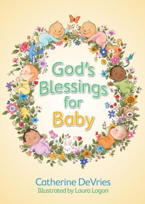God's Blessings for Baby  -     By: Catherine DeVries     Illustrated By: Laura Logan