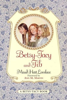 Betsy-Tacy and Tib - eBook  -     By: Maud Hart Lovelace, Ann Matthews Martin     Illustrated By: Lois Lenski