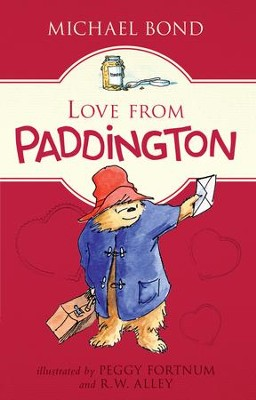 Love from Paddington - eBook  -     By: Michael Bond     Illustrated By: Peggy Fortnum, R.W. Alley