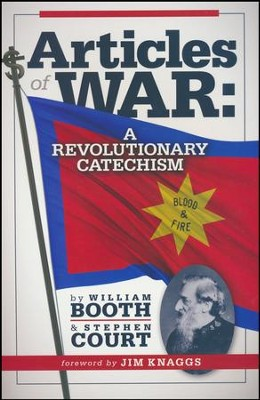 Articles of War: A Revolutionary Catechism   -     By: William Booth, Stephen Court