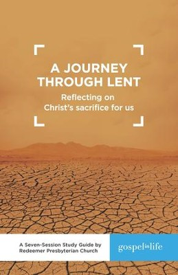 A Journey through Lent Study Guide   -     By: Redeemer Presbyterian Church