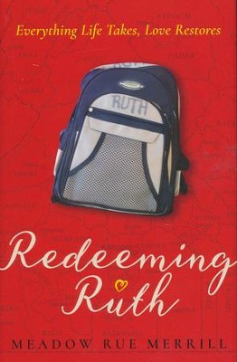 Redeeming Ruth: Everything Life Takes, Love Restores   -     By: Meadow Rue Merrill