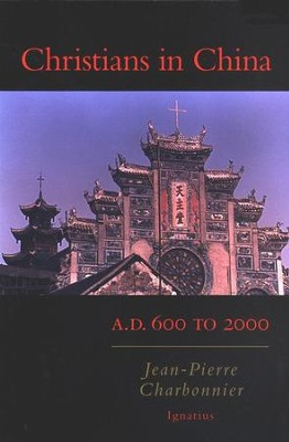 Christians in China: A.D. 600 TO 2000  -     By: Jean-Pierre Charbonnier