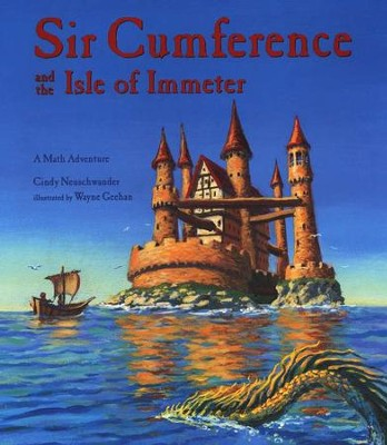 Sir Cumference and the Isle of Immeter: A Math  Adventure  -     By: Cindy Neuschwander