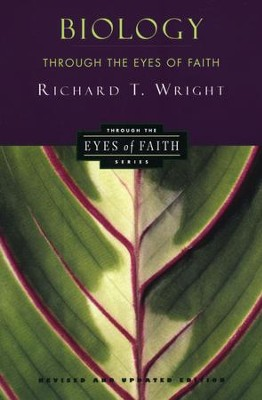 Biology Through the Eyes of Faith: Christian College Coalition Series - eBook  -     By: Richard T. Wright