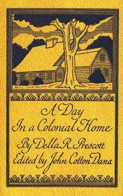 A Day in a Colonial Home   -     By: Della R. Prescott