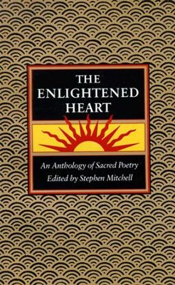 The Enlightened Heart: An Anthology of Sacred Poetry - eBook  -     By: Stephen Mitchell