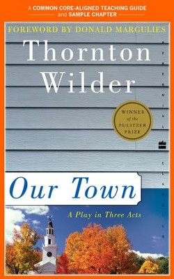 A Teacher's Guide to Our Town: Common-Core Aligned Teacher Materials and a Sample Chapter - eBook  -     By: Thornton Wilder, Amy Jurskis