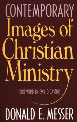 Contemporary Images of Christian Ministry   -     By: Donald E. Messer