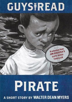 Guys Read: Pirate: A Short Story from Guys Read: Thriller / Digital original - eBook  -     By: Walter Dean Myers