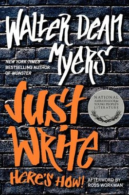 Just Write: Here's How! - eBook  -     By: Walter Dean Myers