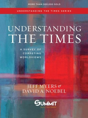 Understanding the Times: A Survey of Competing Worldviews  -     By: Jeff Myers