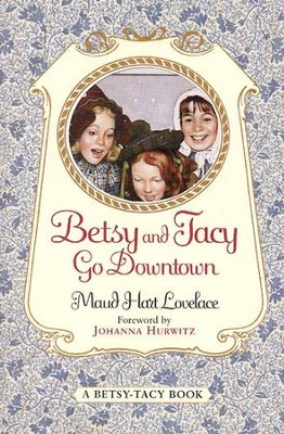 Betsy and Tacy Go Downtown - eBook  -     By: Maud Hart Lovelace, Johanna Hurwitz     Illustrated By: Lois Lenski