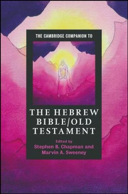 The Cambridge Companion to the Hebrew Bible/Old Testament  -     By: Stephen B. Chapman