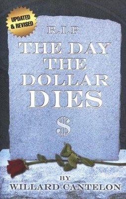 Day The Dollar Dies, Updated Edition  -     By: Willard Cantelon