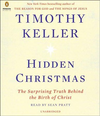 Hidden Christmas: The Surprising Truth Behind the Birth of Christ unabridged audiobook on CD  -     By: Timothy Keller