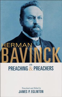 Image result for herman bavinck on preaching and preachers