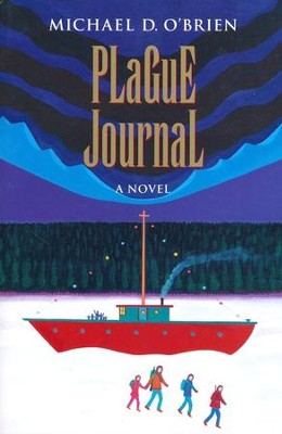 Plague Journal: A Novel  -     By: Michael D. O'Brien