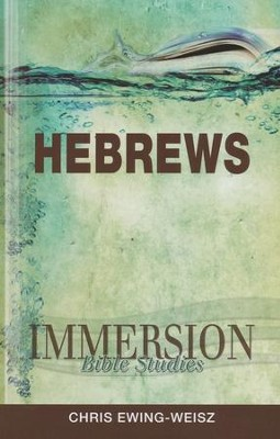 Immersion Bible Studies: Hebrews  -     Edited By: Jack A. Keller     By: Chris Ewing-Weisz