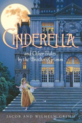 Cinderella and Other Tales by the Brothers Grimm Complete Text - eBook  -     By: Jacob Grimm, Wilhelm Grimm