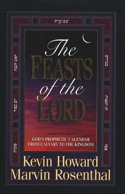 The Feasts of the Lord   -     By: Kevin Howard, Marvin Rosenthal