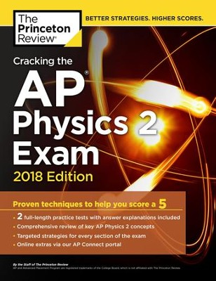 Cracking the AP Physics 2 Exam, 2018 Edition  -     By: Princeton Review
