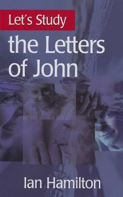 Let's Study the Letters of John  -     By: Ian Hamilton