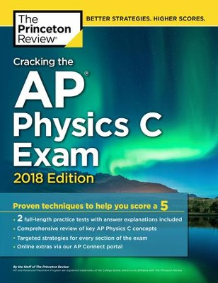 Cracking the AP Physics C Exam, 2018 Edition  -     By: Princeton Review
