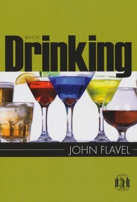 Binge Drinking   -     By: John Flavel