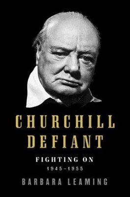 Churchill Defiant: Fighting On: 1945-1955 - eBook  -     By: Barbara Leaming