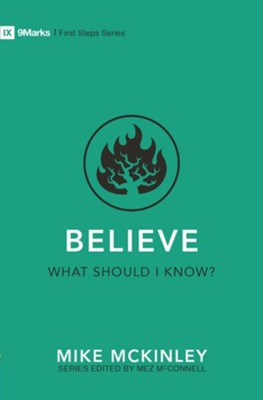 Believe: What Should I Know  -     By: Mike Mckinley
