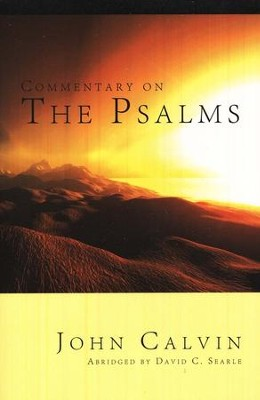 Commentary on the Psalms(Abridged)  -     Edited By: David C. Searle     By: John Calvin
