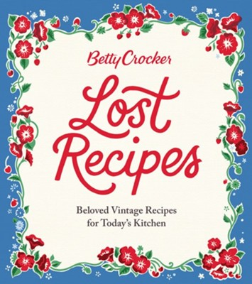 Betty Crocker Lost Recipes  -     By: Betty Crocker