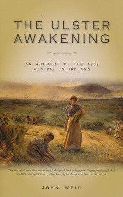 The Ulster Awakening: An Account of the 1859 Revival in Ireland   -     By: John Weir