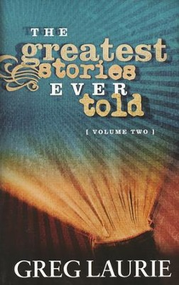 The Greatest Stories Ever Told, Volume 2  -     By: Greg Laurie