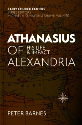 Athansius of Alexandria: His Life and Impact  -     By: Peter Barnes