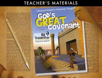 God's Great Covenant: Old Testament 2 Teacher's Edition A Bible Course for Children  -     By: Claire A. Larsen